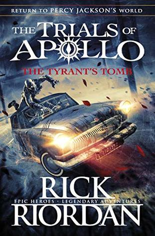 Book three of the Trals of appoloo series The Tyrans Tomb by Rick Riordan book Cover