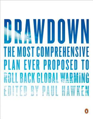 Drawdown The most Comprehensive plan ever proposed to roll back global warming, edited by Paul Hawken Book cover