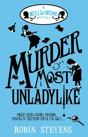 Murder most unladylike by Robin Stevens book cover