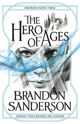 Hero of Ages, Brandon Sanderson, book three, Mistborn Trilogy