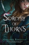 Sorcery of Thorns by Margret Rogerson