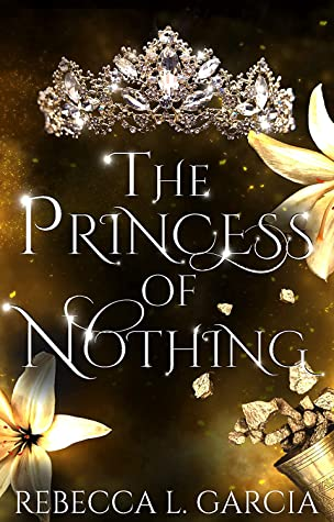 Princess of Nothing, book 2 of The Fate of Crowns series, by Rebecca L Garcia